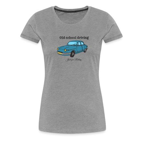 Old school driving - T-shirt Premium Femme