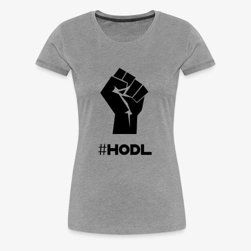 HODL-fist-b - Women's Premium T-Shirt