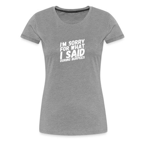 Burpees - Love them or hate them - Frauen Premium T-Shirt