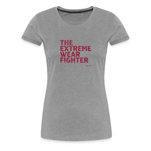 The Extreme Wear Fighter - Premium-T-shirt dam
