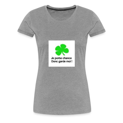 Je porte chance - T-shirt Premium Femme
