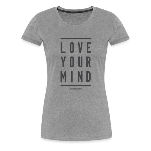 Mindapples Love your mind merchandise - Women's Premium T-Shirt