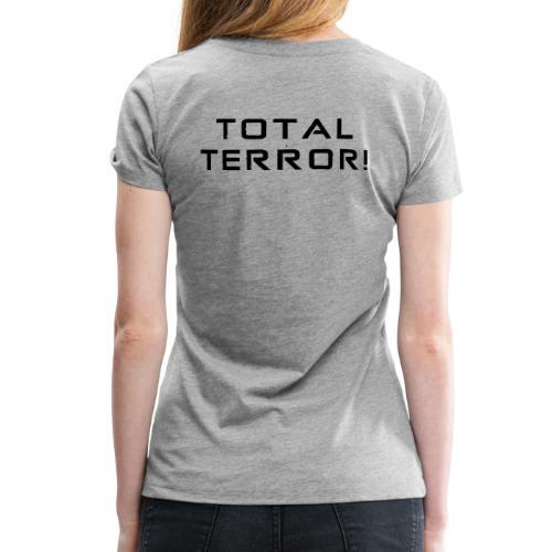 Black Negant logo + TOTAL TERROR! - Dame premium T-shirt
