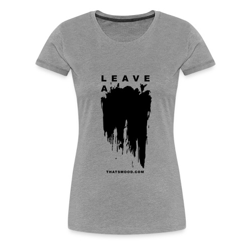 Leave a mark vector thatsmood com - Women's Premium T-Shirt