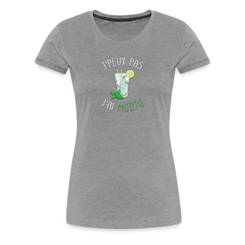 J'PEUX PAS J'AI MOJITO - T-shirt Premium Femme