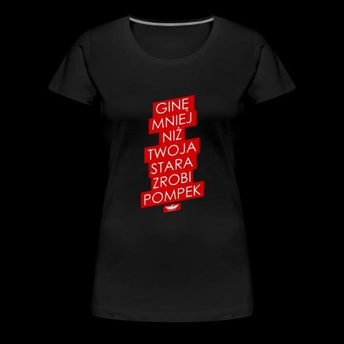 gine mniej - Koszulka damska Premium