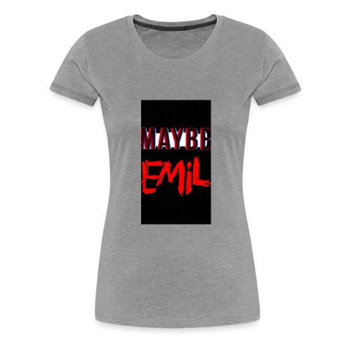 Maybe emil - Premium-T-shirt dam