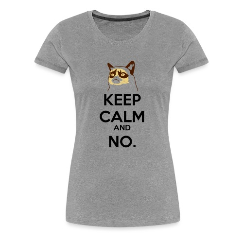 Grumpy Cat Keep Calm - Maglietta Premium da donna