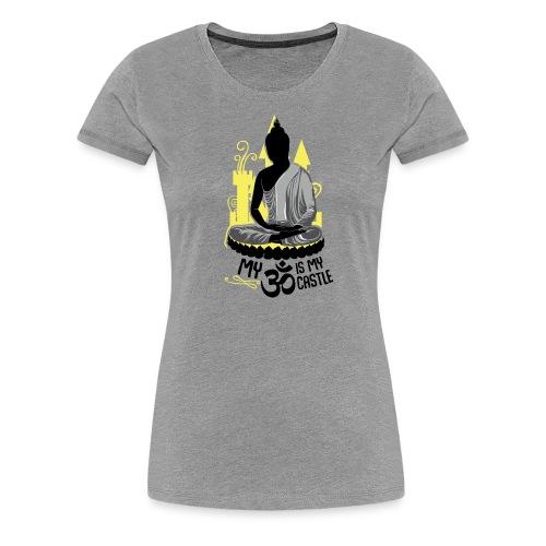 My Om is my Castle Buddha - Frauen Premium T-Shirt
