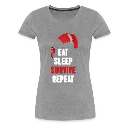Eat - sleep - SURVIVE - repeat! - Koszulka damska Premium