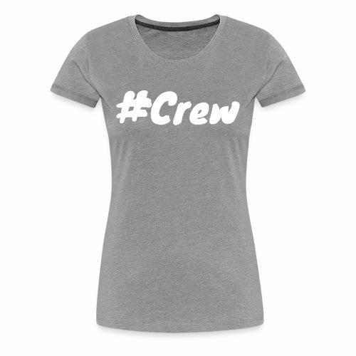 #Crew Kollektion - Frauen Premium T-Shirt