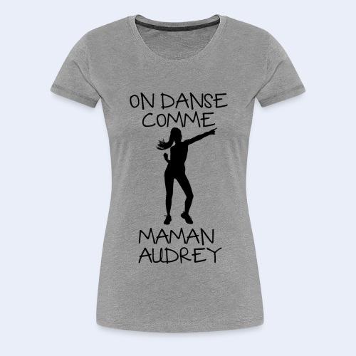 Maman Audrey noir - T-shirt Premium Femme