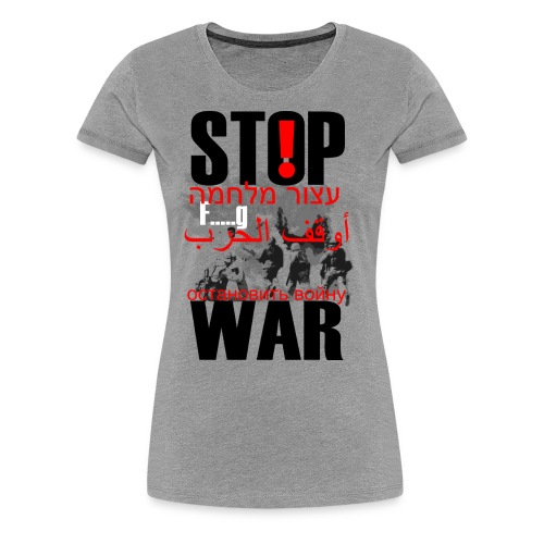 Stopwar - dont fight any more - Women's Premium T-Shirt