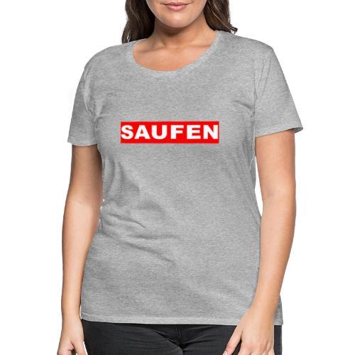 SAUFEN - Frauen Premium T-Shirt