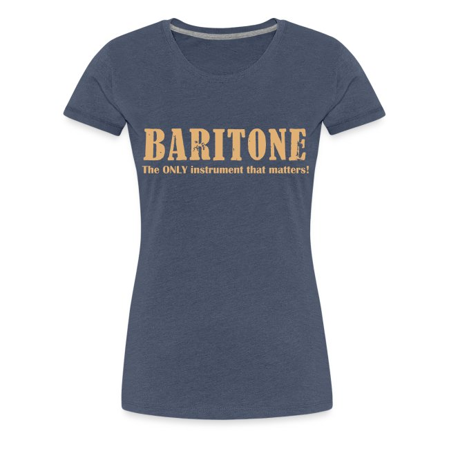 Baritone, The ONLY instrument that matters!