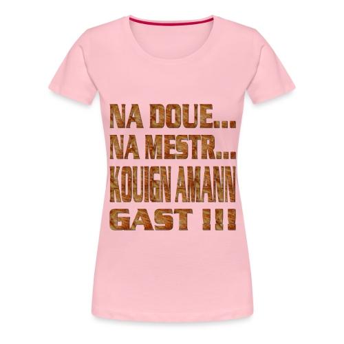 Na doué... Na mestr - T-shirt Premium Femme