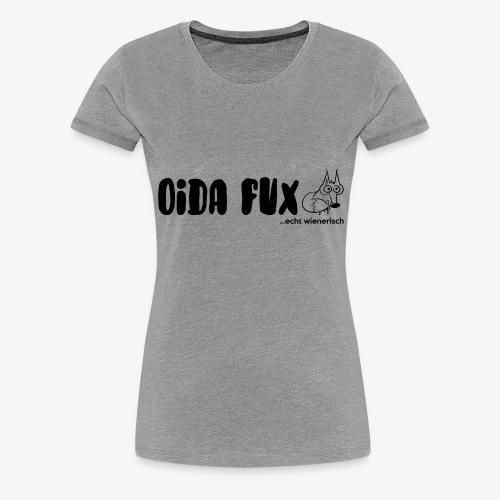 oida fux - Frauen Premium T-Shirt