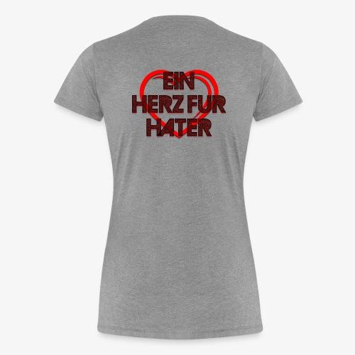 Ein Herz für Hater - Frauen Premium T-Shirt