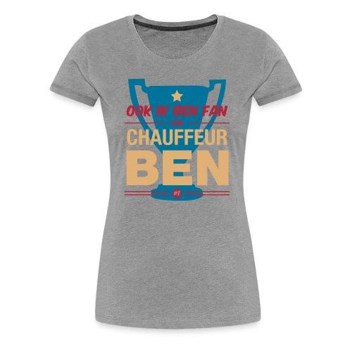 Chauff ben shirt - Vrouwen Premium T-shirt
