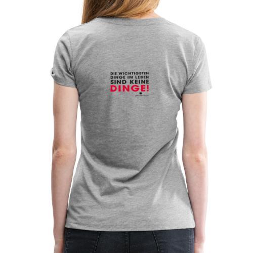 Motiv DINGE schwarze Schrift - Frauen Premium T-Shirt