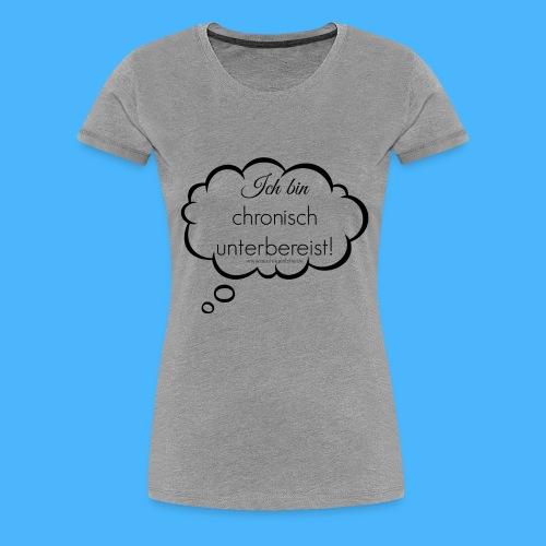 chronisch unterbereist denkblase schwarz transpar - Frauen Premium T-Shirt
