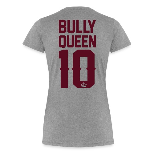 Bully-Queen - Frauen Premium T-Shirt