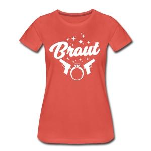 Braut - JGA T-Shirt - JGA Shirt - Team Braut - Frauen Premium T-Shirt