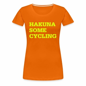 Hakuna some cycling - Frauen Premium T-Shirt