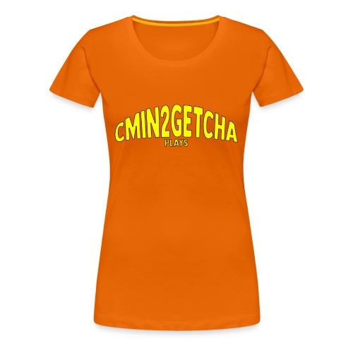 cmin2getcha plays Name [YELLOW DESIGN] - Women's Premium T-Shirt