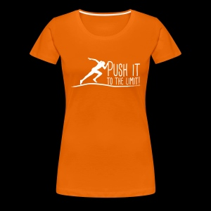 Push it to the limit woman - Frauen Premium T-Shirt