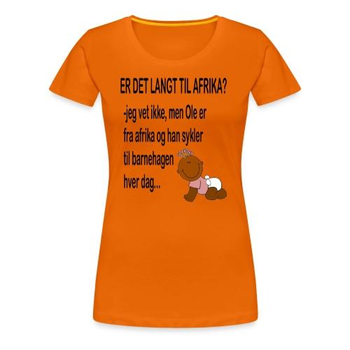 Barnehagen: Er det langt til Afrika? - Premium T-skjorte for kvinner