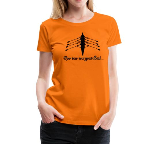 Row your Boat - Frauen Premium T-Shirt
