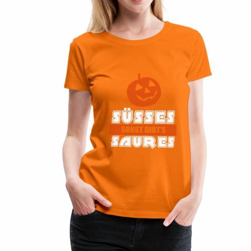 Süßes sonst gibts saures Kürbis Halloween - Frauen Premium T-Shirt