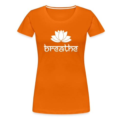 Yoga Meditation Mindfulness T-Shirt Breathe - Frauen Premium T-Shirt