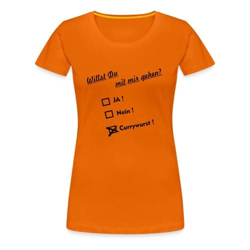 Willst du mit mir gehen - Frauen Premium T-Shirt