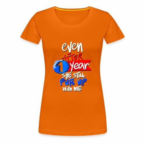 1 Year Anniversary Funny Relationship Gift - Women's Premium T-Shirt