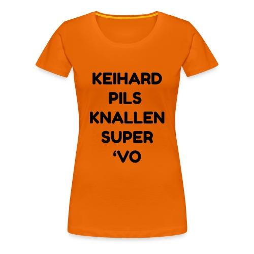 Keihard pils knallen - Vrouwen Premium T-shirt