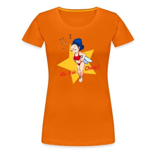La Fée.. Chier - T-shirt Premium Femme