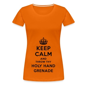Kkeep Calm and throw thy Holy Hand Grenade - Frauen Premium T-Shirt