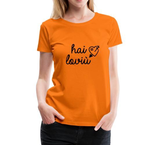 FailShirt / hai loviù / BLACK - Maglietta Premium da donna