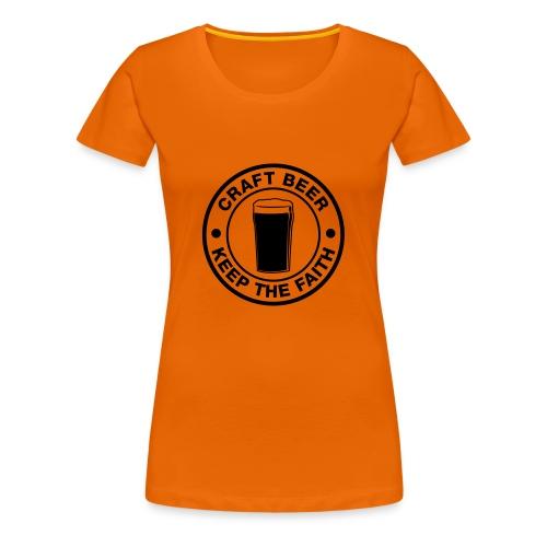 Craft beer, keep the faith! - Women's Premium T-Shirt