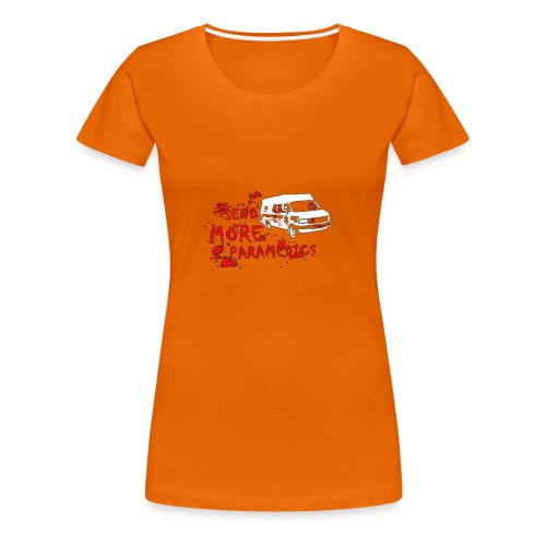 Send More Paramedics - Women's Premium T-Shirt