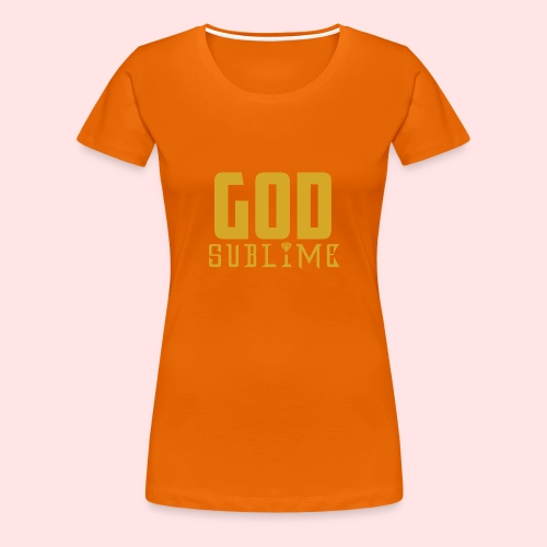 GOD SUBLIME - Camiseta premium mujer