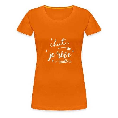 Chut, je rêve... - T-shirt Premium Femme