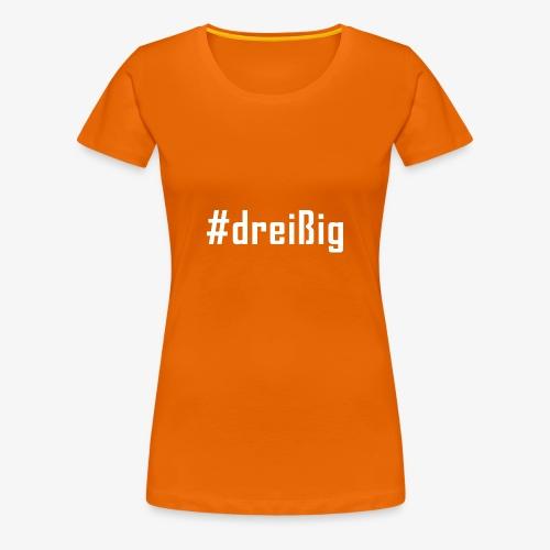 30. Geburtstag Hashtag #dreißig (weiß) - Frauen Premium T-Shirt