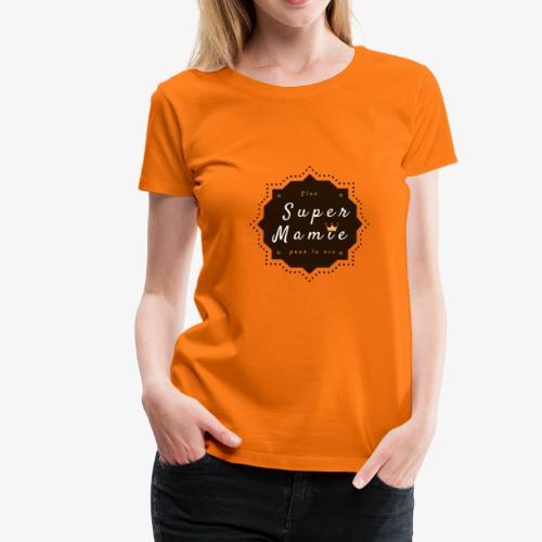 Elue super Mamie pour la vie - T-shirt Premium Femme
