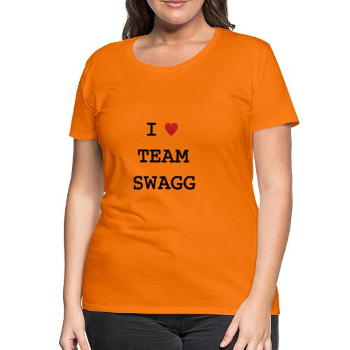 I LOVE TEAMSWAGG - T-shirt Premium Femme