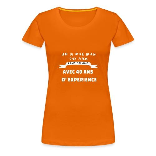 je n'ai pas 70 ans mais 30 ans avec 40 ans - T-shirt Premium Femme