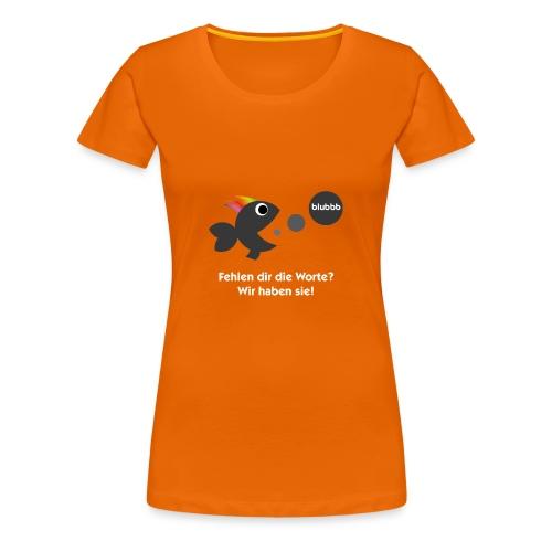 Fehlen dir die Worte? - Frauen Premium T-Shirt