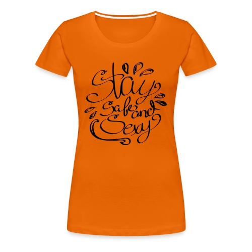 Staysafeandsexy2 - Frauen Premium T-Shirt